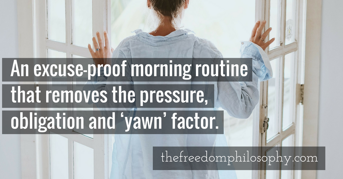 morning routine, Stephanie Holland, The Freedom Philosophy