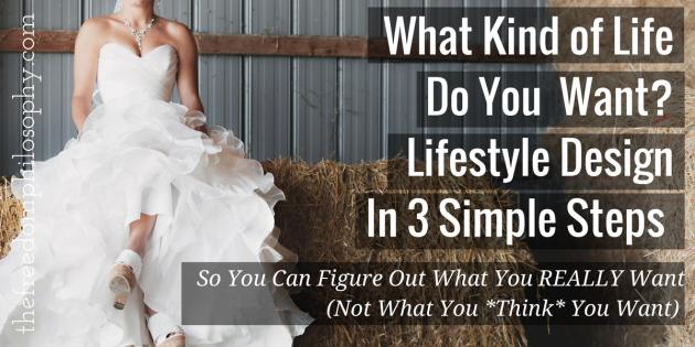 lifestyle design, Stephanie Holland, The Freedom Philosophy