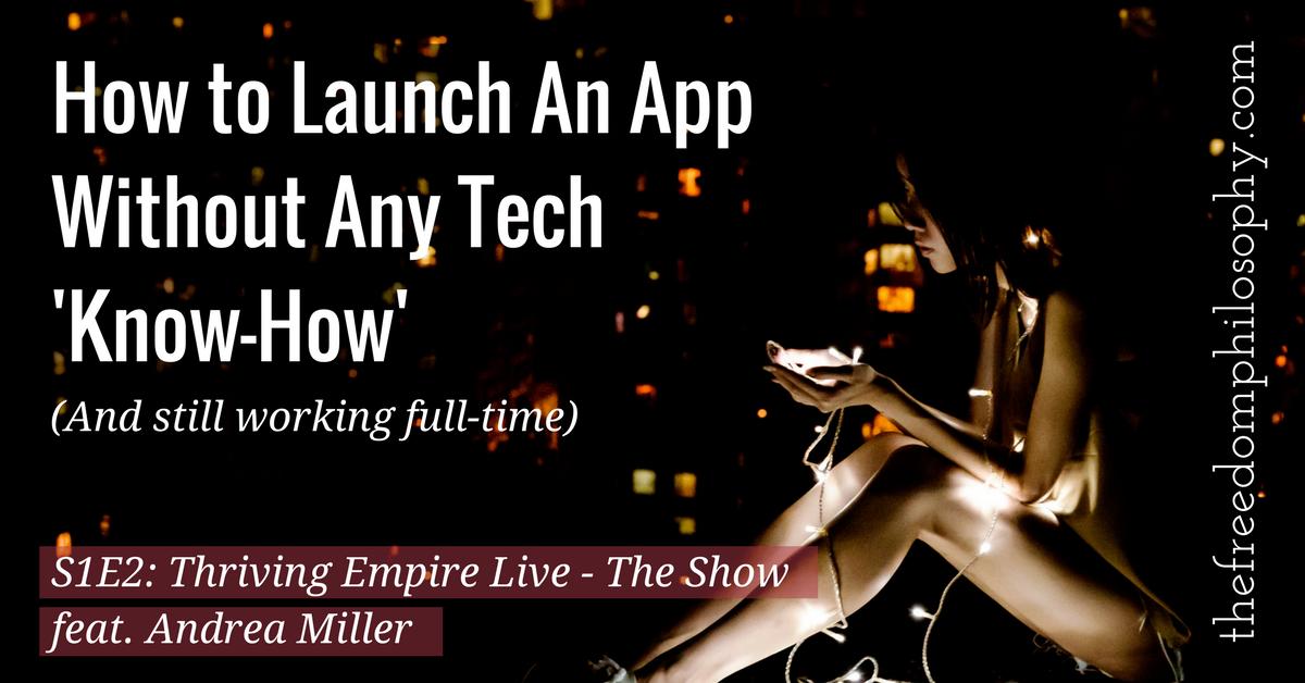 How to launch an app, Stephanie Holland, The Freedom Philosophy